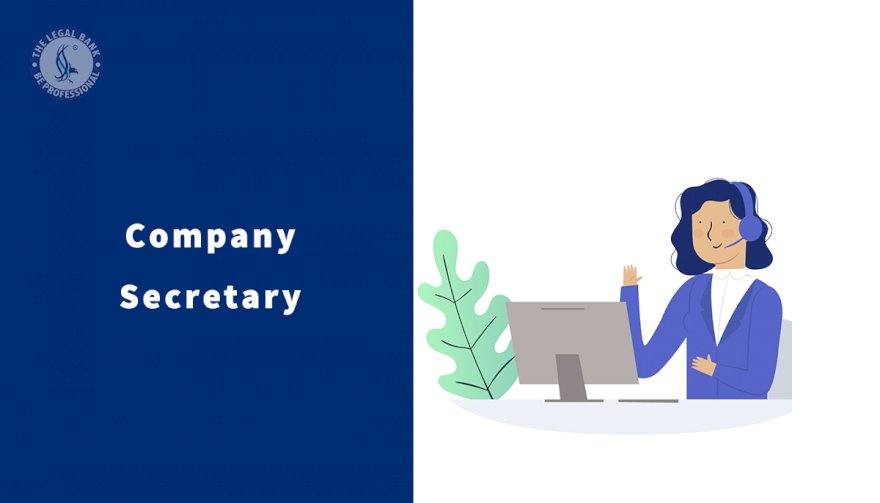 Why a Company Secretary is essential for business