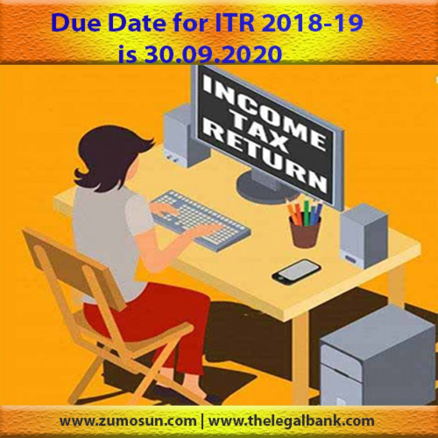 ITR DUE DATE FOR AY19-20